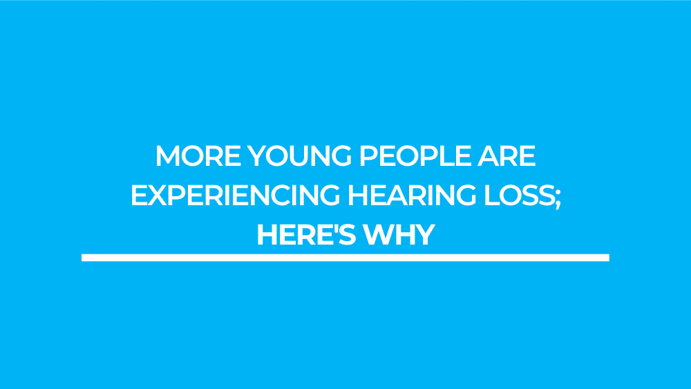 More Young People Are Experiencing Hearing Loss; Here's Why